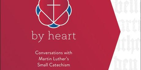 By Heart: Conversations with Martin Luther's Small Catechism tickets