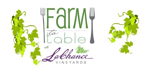 Farm to Table with LaChance Vineyards