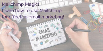 Mailchimp Magic! Email Marketing for Solopreneurs & Small Business Owners