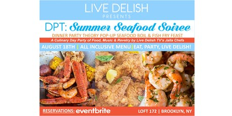 8/18 LIVE DELISH PRESENTS: POP-UP SUMMER SEAFOOD BOIL & FISH FRY DAY FEAST  tickets