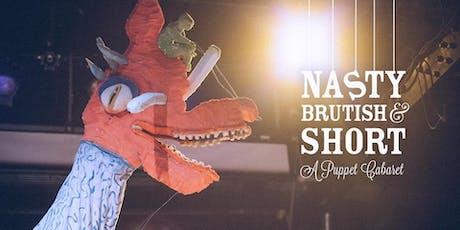 Nasty Brutish & Short: A Puppet Cabaret tickets