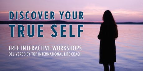 DISCOVER YOUR TRUE SELF - Free Interactive Workshop tickets