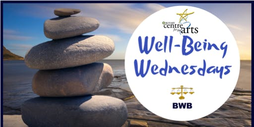 Well-Being Wednesdays at RCA (Rotary Centre for the Arts)