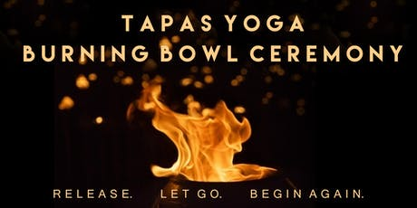 Tapas Yoga and Burning Bowl Ceremony tickets