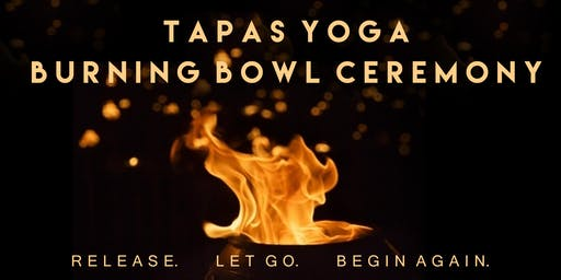Tapas Yoga and Burning Bowl Ceremony