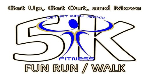 2019 Get Up, Get Out and Move 5k Fun Run/Walk