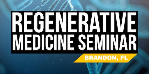 FREE Regenerative Medicine & Stem Cell For Pain Seminar - Brandon, FL