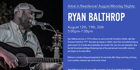 Ryan Balthrop - Artist in Residence - Monday Nights in August tickets