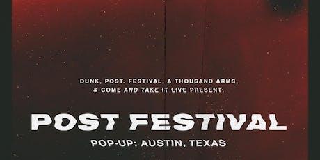 POST FESTIVAL - Pop-Up: Austin, TX tickets