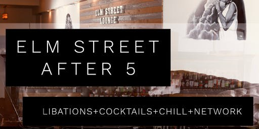 Elm Street After 5 @Elm Street Lounge