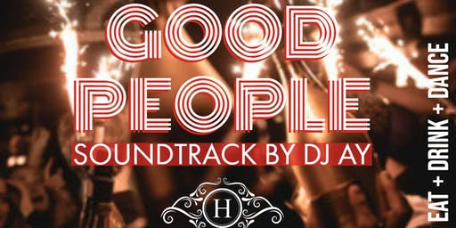 URBAN SOCIALITE & REBEL ENT PRESENTS | GOOD PEOPLE AT HAUTE RESTAURANT & LOUNGE