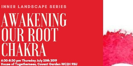 Inner Landscape Series - Awakening our Root Chakra tickets