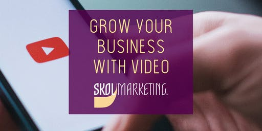 Grow Your Business with Video
