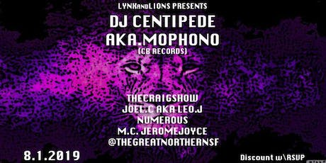 LYNXandLIONS Presents: DJ Centipede aka Mophono, The Craig Show & more tickets