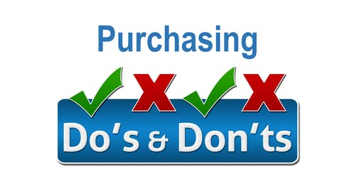 Purchasing Do's and Don'ts