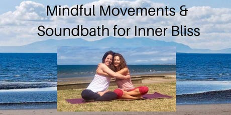 Mindful Movements & Sound Bath for Inner Bliss tickets