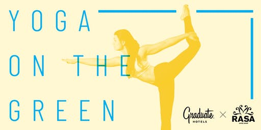 Free Yoga on the Green with RASA & Graduate Hotel