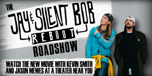 The Jay & Silent Bob Reboot Roadshow - Houston, TX - 10/30/19 at 6:30 pm