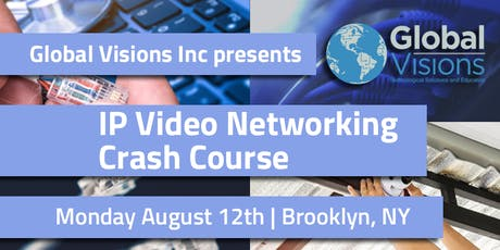 IP Video Networking | Crash Course | Brooklyn, NY tickets