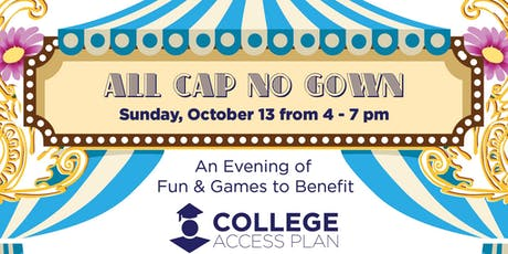 All CAP No Gown - A Benefit for College Access Plan (CAP) tickets