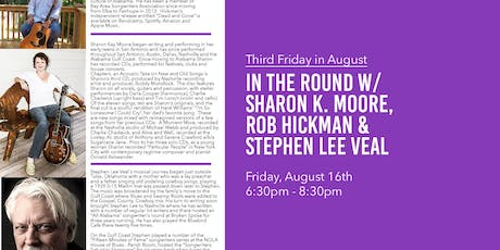 In the Round with Sharon K. Moore, Rob Hickman, and Stephen Lee Veal tickets