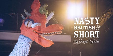 Nasty Brutish & Short: A Puppet Cabaret tickets