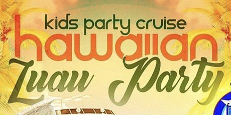Kids Cruise Hawaiian Luau Party tickets