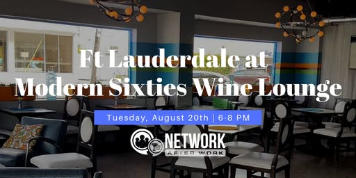 Network After Work Fort Lauderdale at Modern Sixties Wine Lounge