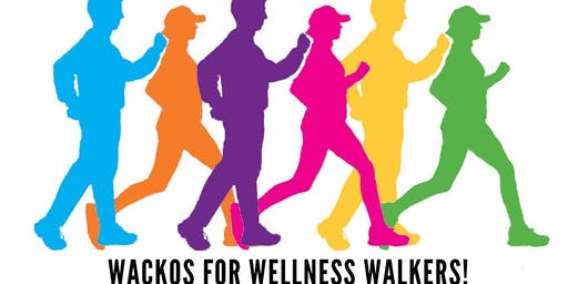 WACKO's for WELLNESS ~Weekly Walking Group