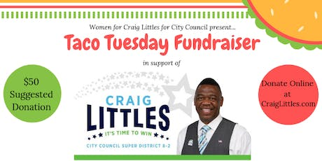 Taco Tuesday Fundraiser: Hosted by Women for Craig Littles for City Council tickets