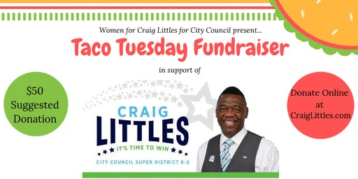 Taco Tuesday Fundraiser: Hosted by Women for Craig Littles for City Council