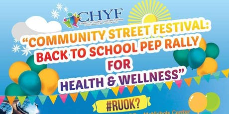 Community Street Festival : Back to Schol Pep Rally for Health & Wellness tickets
