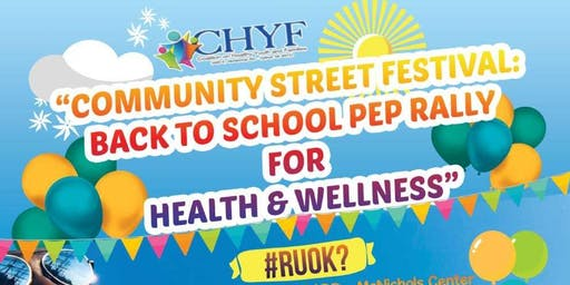 Community Street Festival : Back to Schol Pep Rally for Health & Wellness