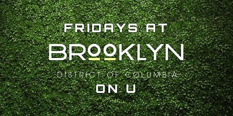 Fridays at Brooklyn on U | Each & Every Friday Night tickets