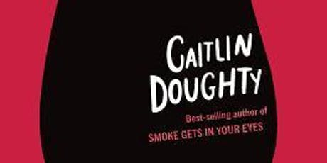 Caitlin Doughty: Will My Cat Eat My Eyeballs? tickets