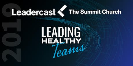 Leadercast 2019 Conference: Leading Healthy Teams tickets