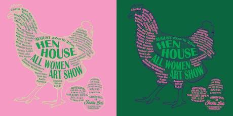 Hen House: An All Female Art Show tickets