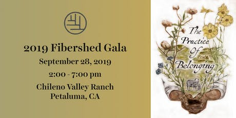 2019 Fibershed Gala: The Practice of Belonging tickets