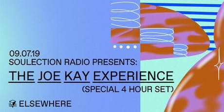 Soulection Radio Presents: The Joe Kay Experience (Special 4 Hour Set) @ Elsewhere (Hall) tickets