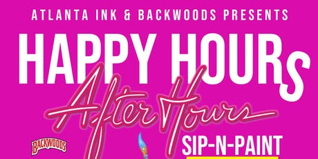 HAPPY HOURS AFTER HOURS SIP N PAINT || Atlanta Ink tickets