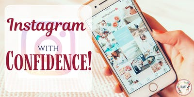 Instagram with Confidence!