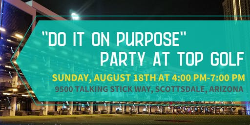 """Do It On Purpose"" Party at Top Golf"
