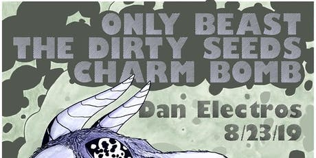 Only Beast, The Dirty Seeds, Charm Bomb tickets