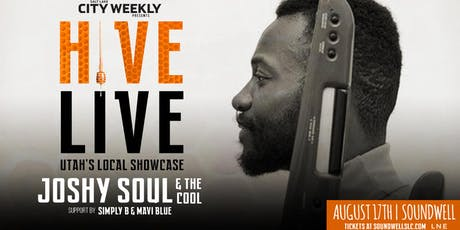 Hive Live ft. Joshy Soul & The Cool w. Simply B & Mavi Blue tickets