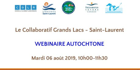 Collaboratif Grands Lacs- Saint Laurent: Webinaire autochtone 1 billets