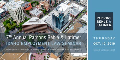 Parsons Behle & Latimer's 7th Annual Idaho Employment Law Seminar tickets