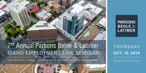 Parsons Behle & Latimer's 7th Annual Idaho Employment Law Seminar