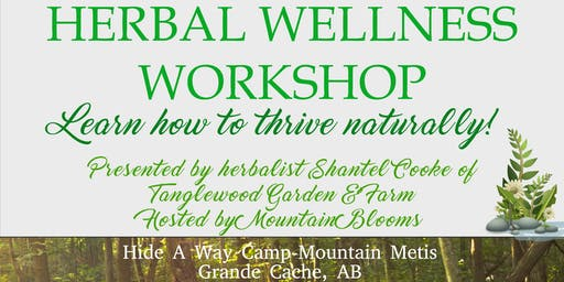 Herbal Wellness Workshop~ Thrive Naturally! Grande Cache, AB