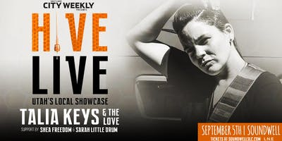 Hive Live ft. Talia Keys & The Love w. Shea Freedom & Sarah Little Drum