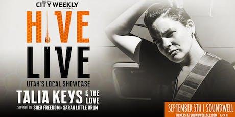 Hive Live ft. Talia Keys & The Love w. Shea Freedom & Sarah Little Drum tickets